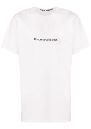 F.A.M.T. All You Need Is Less T-shirt - White