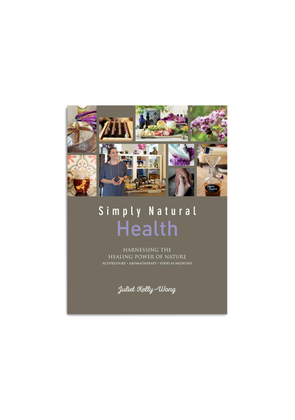 Simply Natural Health: Harnessing the Healing Power of Nature